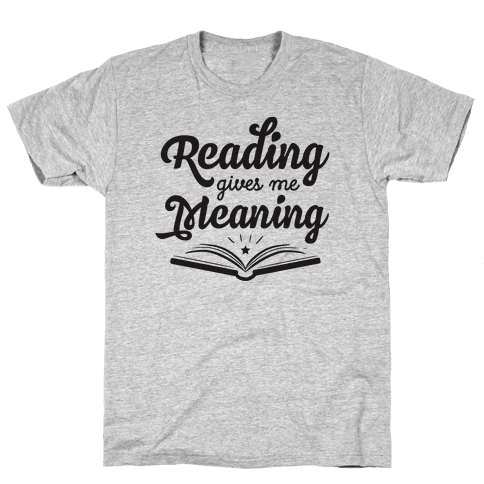 Reading Gives Me Meaning