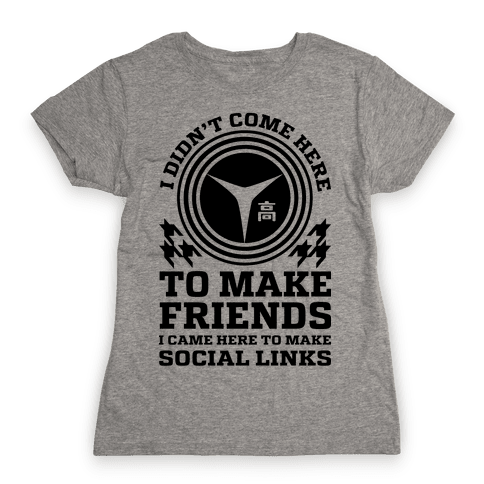 I Came Here To Make Social Links Womens T-Shirt