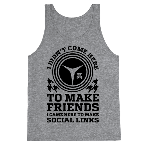 I Came Here To Make Social Links Tank Top