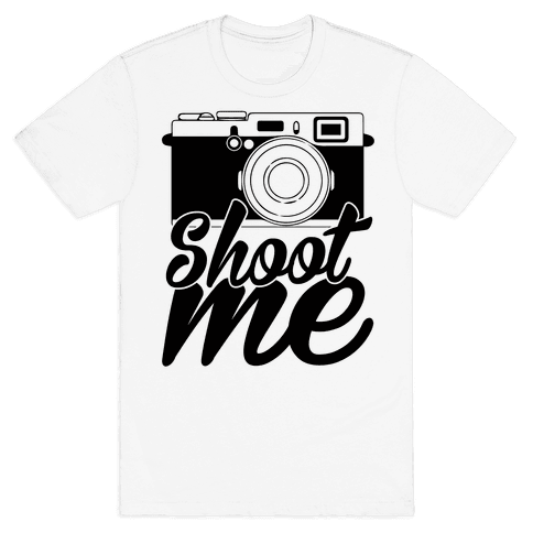 Shoot Me Mens T-Shirt