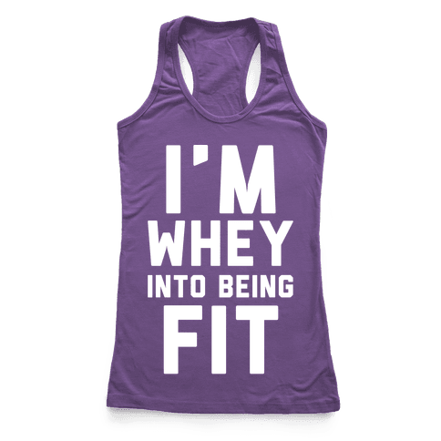 I'm Whey Into Being Fit Racerback Tank Top