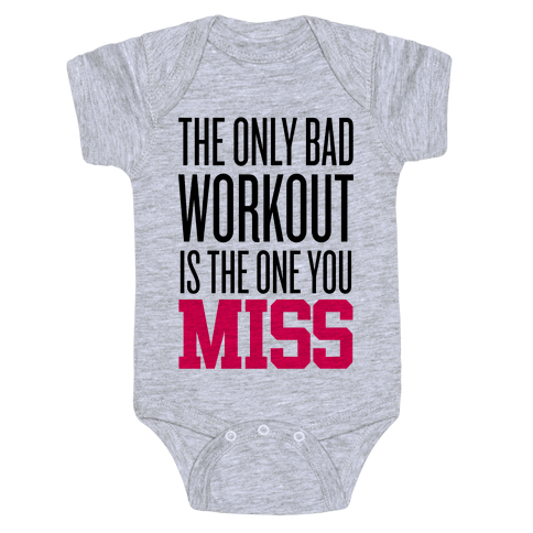 The Only Bad Workout Baby Onesy