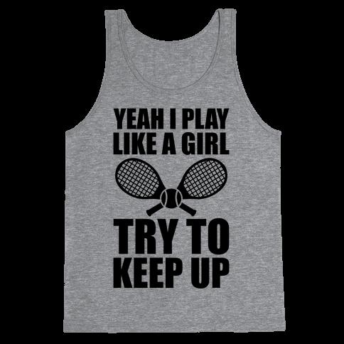 Yeah I Play Like A Girl (Tennis) Tank Top