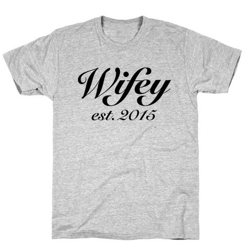 Wifey Est. 2015 T-Shirt