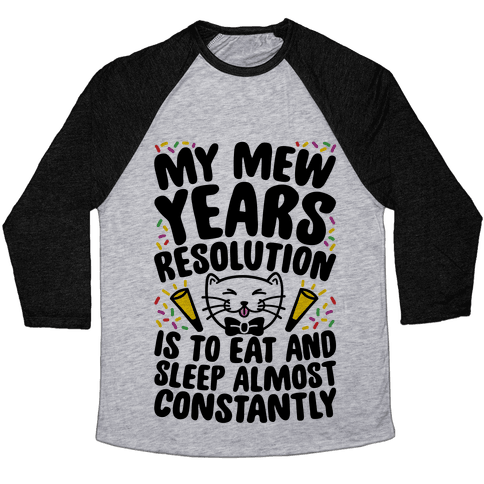 My Mew Years Resolution Baseball Tee
