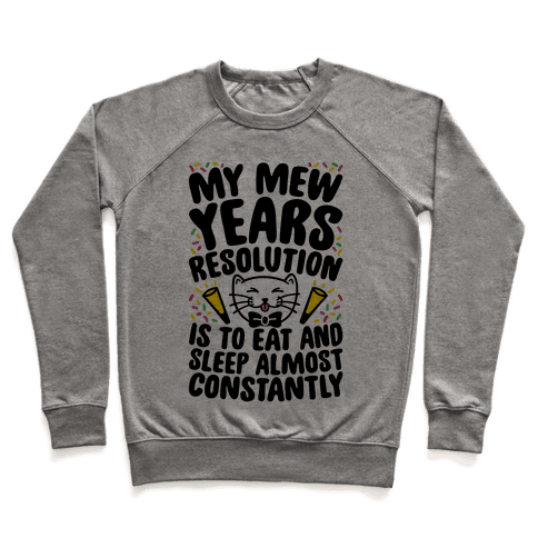 My Mew Years Resolution Pullover