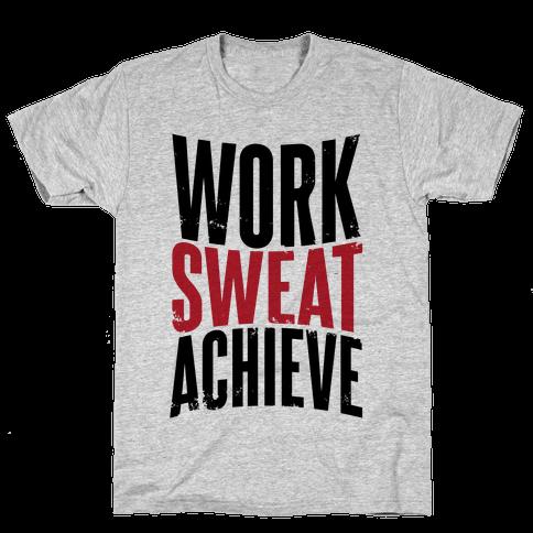 Work, Sweat, Achieve Mens T-Shirt