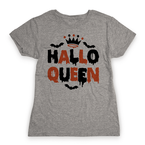 Hallo Queen Womens T-Shirt