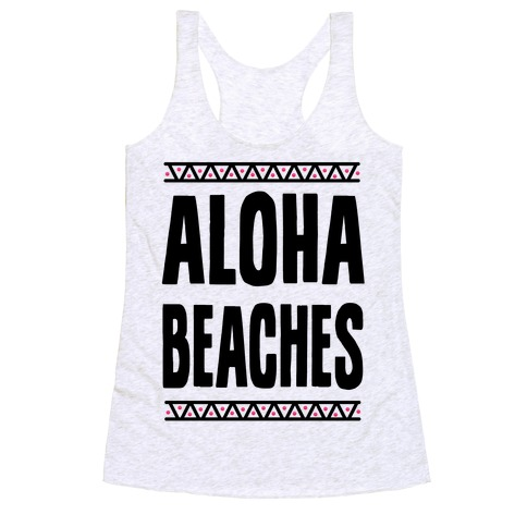 29e5ff4eff Aloha Beaches Racerback Tank | LookHUMAN