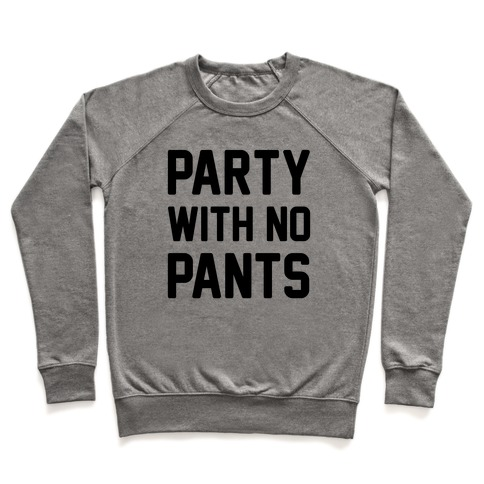 Party With No Pants Pullover
