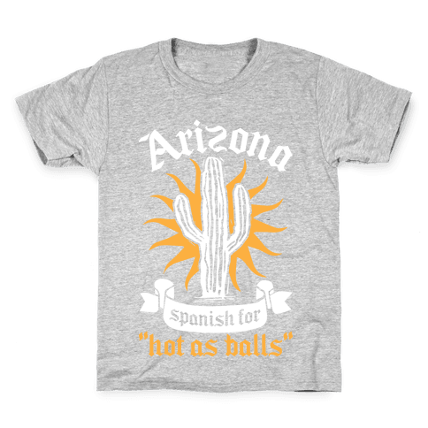 Arizona - Spanish For Hot As Balls Kids T-Shirt