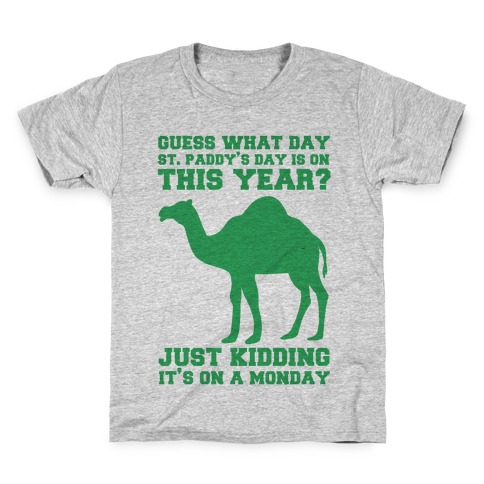 Guess What Day St. Paddys Day Is Kids T-Shirt