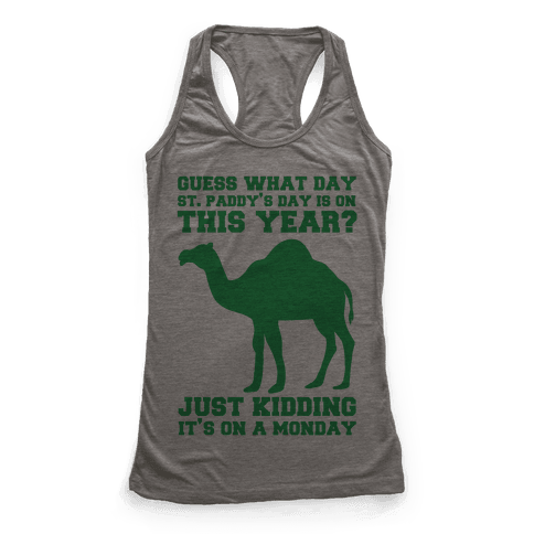 Guess What Day St. Paddys Day Is Racerback Tank Top