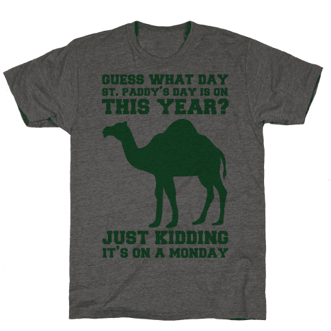 Guess What Day St. Paddys Day Is Mens T-Shirt
