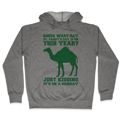 Guess What Day St. Paddys Day Is Hooded Sweatshirt