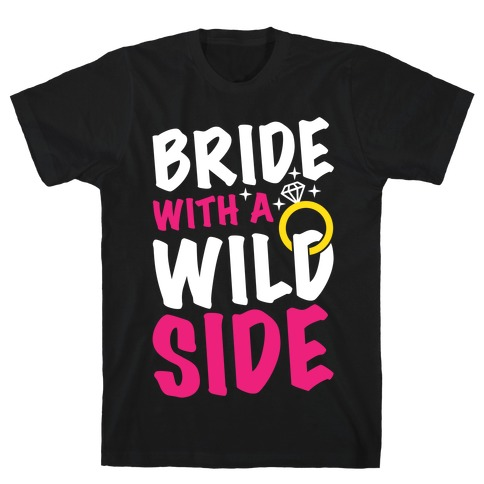 Bride With A Wild Side T-Shirt