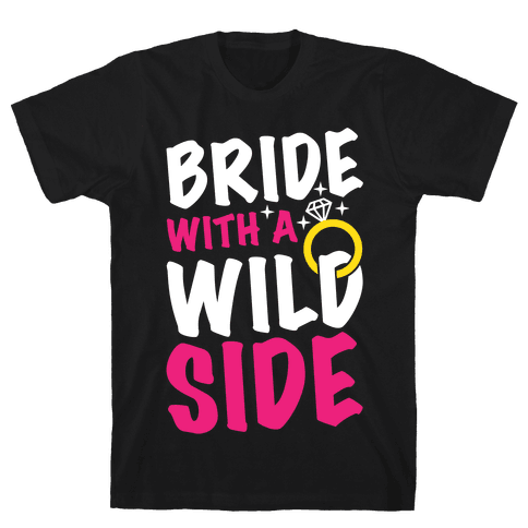 Bride With A Wild Side Mens T-Shirt
