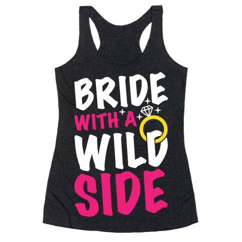 Bride With A Wild Side Racerback Tank Top