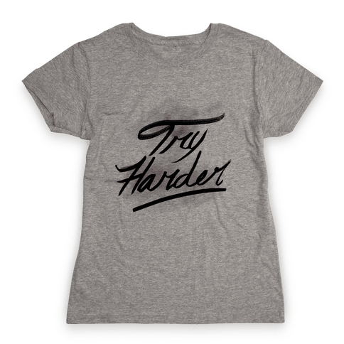 Motivate: Try Harder Womens T-Shirt