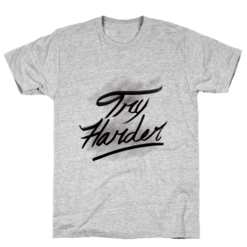 Motivate: Try Harder Mens T-Shirt