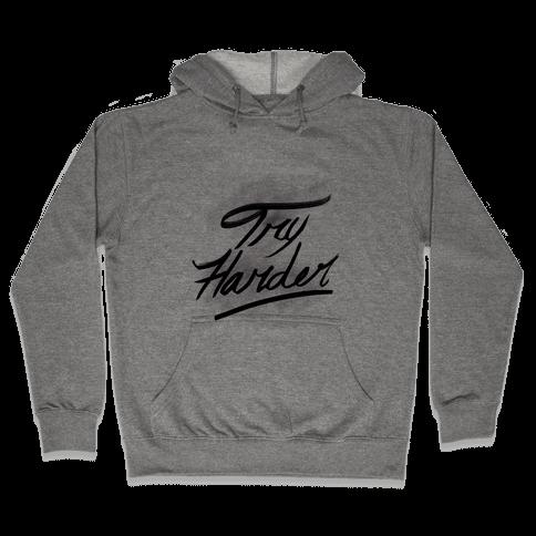 Motivate: Try Harder Hooded Sweatshirt