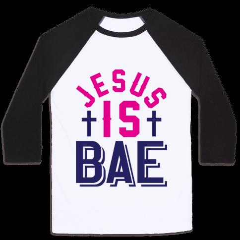 Jesus Is Bae Baseball Tee