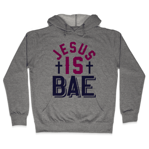 Jesus Is Bae Hooded Sweatshirt
