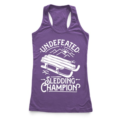 Undefeated Sledding Champion  Racerback Tank Top