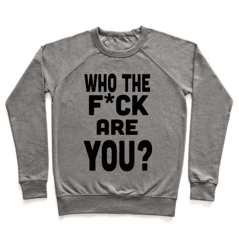 Who the F*** are You?! (tank) Pullover