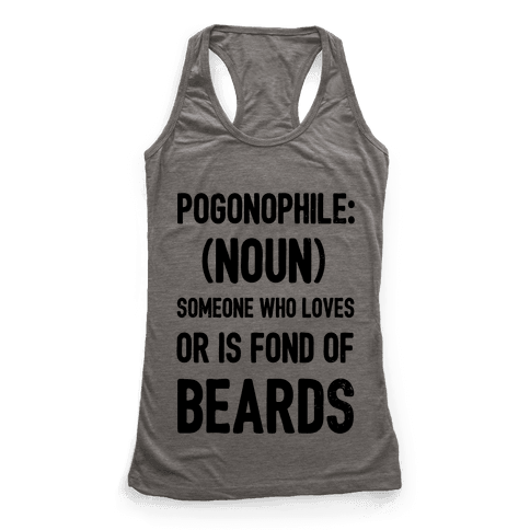 Pogonophile: Someone who loves beards Racerback Tank Top