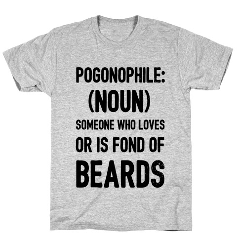 Pogonophile: Someone who loves beards T-Shirt