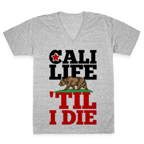 Cali Life 'Til I Die V-Neck Tee Shirt