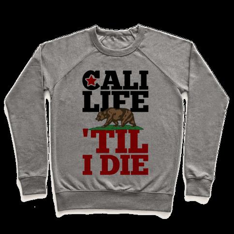 Cali Life 'Til I Die Pullover
