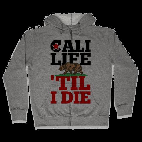 Cali Life 'Til I Die Zip Hoodie