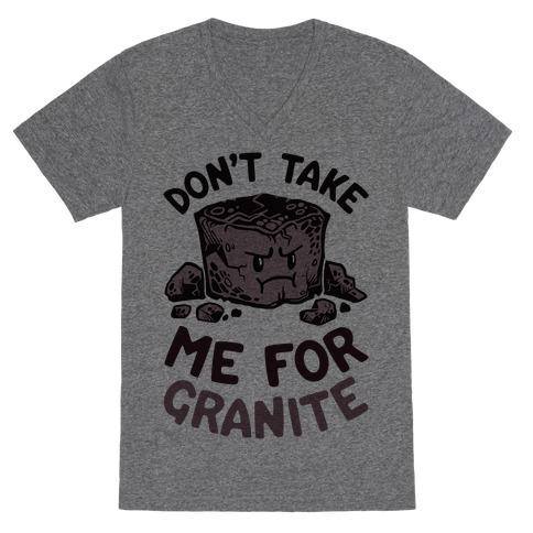 Don't Take Me For Granite V-Neck Tee Shirt