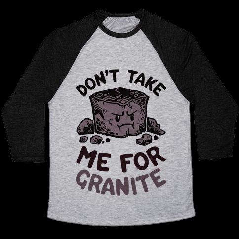 Don't Take Me For Granite Baseball Tee