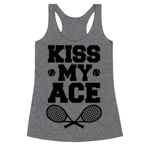 Kiss My Ace Racerback Tank Top
