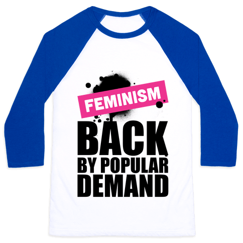 Feminism Back By Popular Demand Baseball Tee