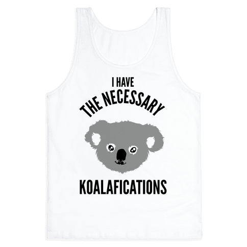 I Have the Necessary Koalafications