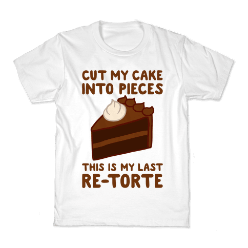 Cut My Cake Into Pieces Kids T-Shirt