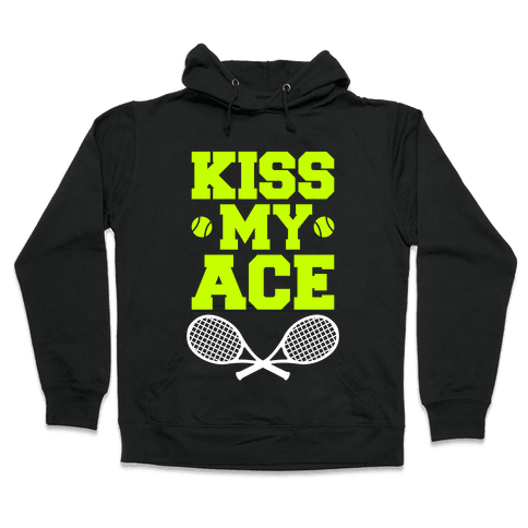 Kiss My Ace Hooded Sweatshirt