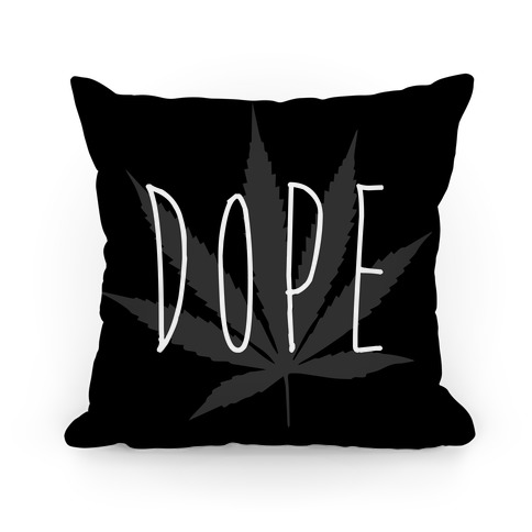 Dope (Weed) Pillow Pillow