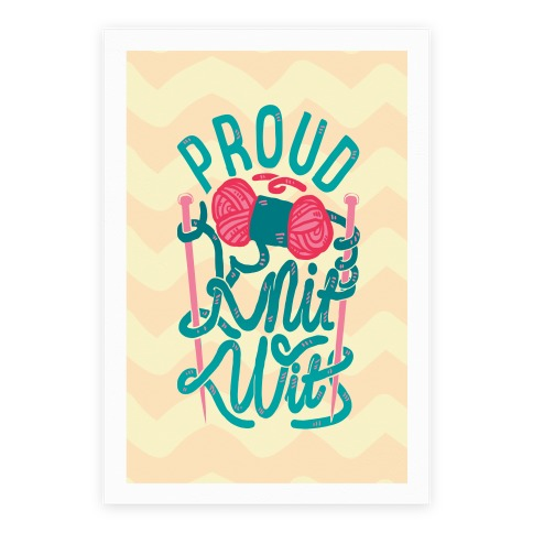 Proud Knit Wit Poster