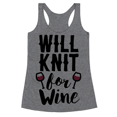 Will Knit For Wine Racerback Tank Top