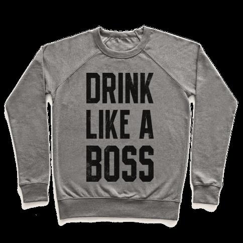 Drink Like A Boss (Vintage Tank) Pullover