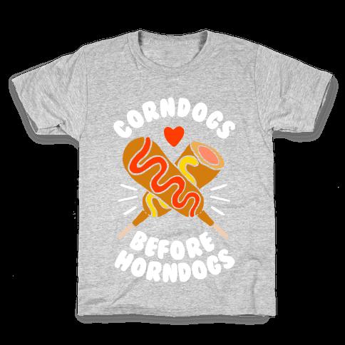 Corndogs Before Horndogs Kids T-Shirt