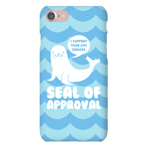 Seal of Approval Supports Your Life Choices Phone Case