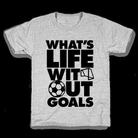 Life Without Goals (Soccer) Kids T-Shirt