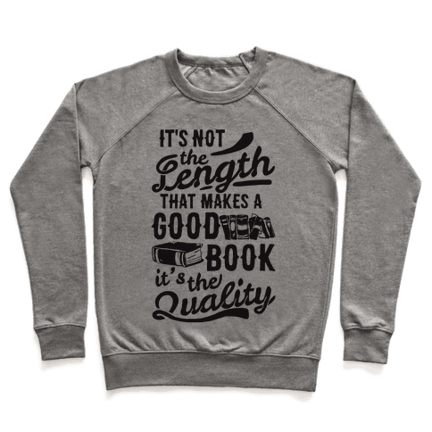 It's Not The Length That Makes A Good Book It's The Quality Pullover