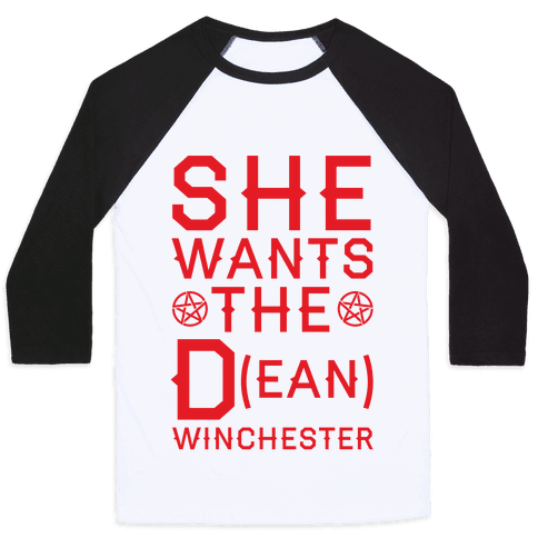 She Wants The D(ean) Winchester Baseball Tee